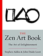 The Zen Art Book: The Art of Enlightenment…