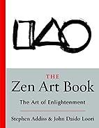 The Zen Art Book: The Art of Enlightenment…