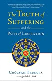 Trungpa, Chogyam: The Truth of Suffering and the Path of Liberation