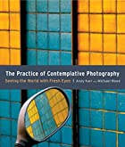 The Practice of Contemplative Photography:…