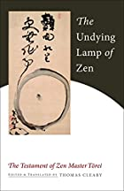 The Undying Lamp of Zen: The Testament of…
