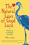 Graf, Ellen: The Natural Laws of Good Luck: A Memoir of an Unlikely Marriage