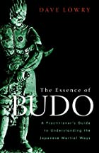 The Essence of Budo: A Practitioner's Guide…