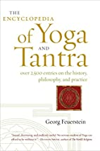 The Encyclopedia of Yoga and Tantra by Georg…