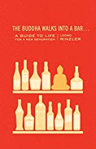 The Buddha Walks into a Bar: A Guide to Life&hellip;