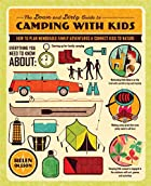 The Down and Dirty Guide to Camping with…