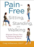 Pain-Free Sitting, Standing, and Walking:…