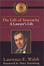 The Gift of Insecurity: A Lawyer's Life…