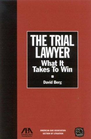 the-trial-lawyer-what-it-takes-to-win