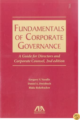 Fundamentals of Corporate Governance: A Guide for Directors and Corporate Counsel