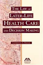 The Law of Later-Life Health Care and…