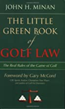 The Little Green Book of Golf Law by John H.…