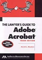 The Lawyer's Guide to Adobe Acrobat 8.0 by…