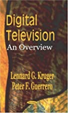 Digital Television: An Overview by Lennard…