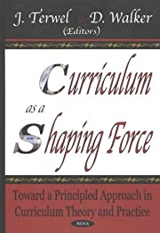 Curriculum as a shaping force : toward a…