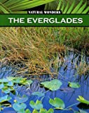 Furstinger, Nancy: The Everglades (Natural Wonders)