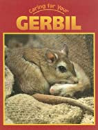 Caring for Your Gerbil (Caring for Your Pet)…