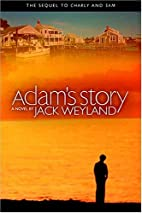 Adam's Story: A Novel by Jack Weyland