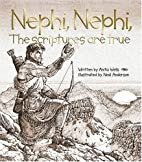 Nephi, Nephi, the Scriptures Are True by…