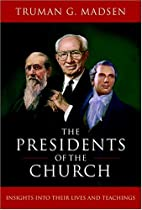 Presidents Of The Church: Insights Into…