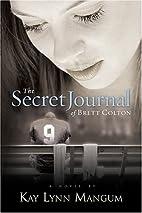 The Secret Journal of Brett Colton by Kay…