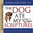 The Dog Ate My Scriptures: Excuses, Agency,…