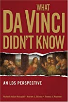 What Da Vinci Didn't Know: An Lds…