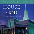 House of God: The Promised Blessings of the…
