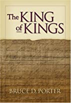 The King of Kings by Bruce D. Porter