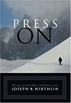 Press On: Messages on Faith, Hope, and…