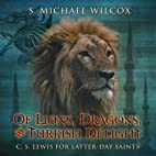 Of Lions, Dragons, and Turkish Delight by S.…