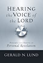 Hearing the Voice of the Lord by Gerald N.…