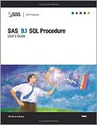 SAS 9.1 SQL Procedure User's Guide by Sas…