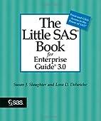 The Little SAS Book for Enterprise Guide 3.0…