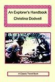 Dodwell, Christina: An Explorer's Handbook