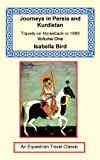 Bird, Isabella: Journeys in Persia and Kurdistan, Volume One