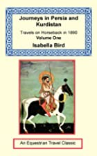 Journeys in Persia and Kurdistan by Isabella…