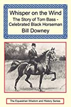 Whisper on the Wind: The Story of Tom Bass -…