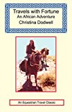 Dodwell, Christina: Travels with Fortune - an African Adventure
