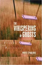 The Whispering of Ghosts: Trauma and…