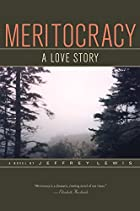 Meritocracy: A Love Story by Jeffrey Lewis
