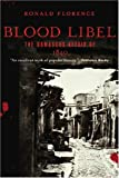 Florence, Ronald: Blood Libel: The Damascus Affair of 1840