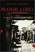 Blood Libel: The Damascus Affair of 1840 by…