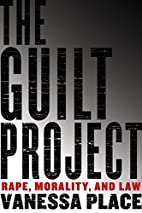 The Guilt Project: Rape, Morality and Law by…