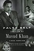 False Self: The Life of Masud Khan by Linda&hellip;