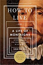 How to live, or A life of Montaigne in one…