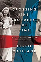 Crossing the Borders of Time: A True Story…