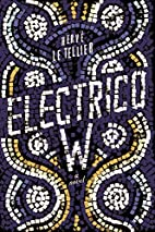 Electrico W by Herve Le Tellier