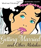 Getting Married and Other Mistakes by…