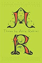 Three by Atiq Rahimi: Earth and Ashes, A…